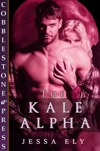 The Kale Alpha ebook by Jessa Ely