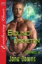Bound by Discretion ebook by Jana Downs