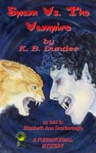 Spam Vs. The Vampire ebook by Elizabeth Ann Scarborough, K. B. Dundee, TBD
