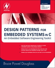 Design Patterns for Embedded Systems in C - An Embedded Software Engineering Toolkit ebook by Bruce Powel Douglass