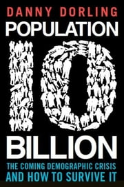 Population 10 Billion ebook by Danny Dorling