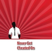 Never Get Cheated On ebook by Amy Borgol
