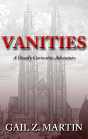 Vanities - A Deadly Curiosities Adventure - 1500s #1 ebook by Gail Z. Martin