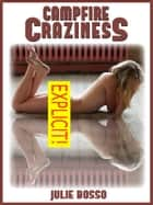 Campfire Craziness: A Rough Anal Sex While Camping Short ebook by