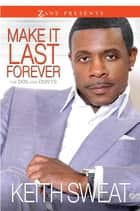 Make It Last Forever ebook by Keith Sweat