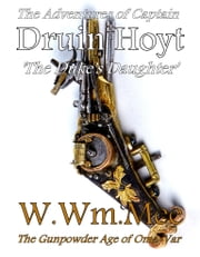 Druin Hoyt & The Duke's Daughter ebook by W.Wm. Mee