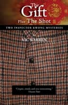 The Gift plus The Shot ebook by Vic Warren