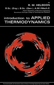 Introduction to Applied Thermodynamics: The Commonwealth and International Library: Mechanical Engineering Division ebook by Helsdon, R. M.