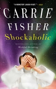 Shockaholic ebook by Carrie Fisher
