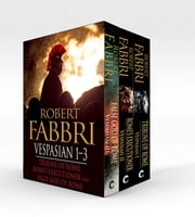 Vespasian 1-3 - Tribune of Rome, Rome's Executioner, False God of Rome ebook by Robert Fabbri
