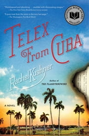 Telex from Cuba - A Novel ebook by Rachel Kushner