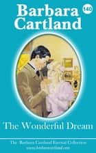 140. The Wonderful Dream ebook by Barbara Cartland