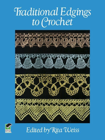 Traditional Edgings to Crochet ebook by Rita Weiss