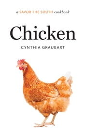 Chicken - a Savor the South® cookbook ebook by Cynthia Graubart