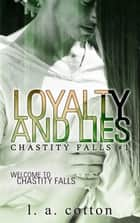 Loyalty and Lies ebook by L A Cotton