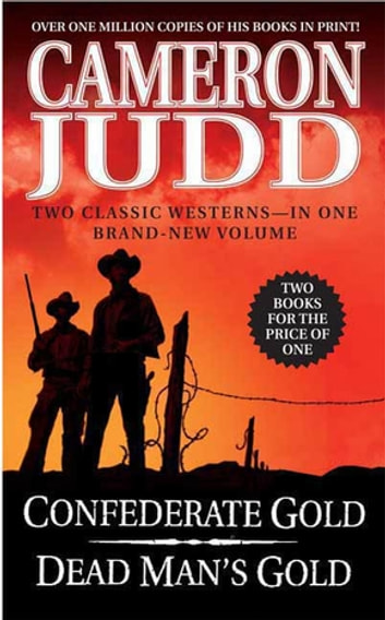 Confederate Gold / Dead Man's Gold ebook by Cameron Judd