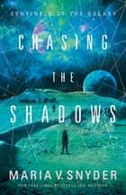 Chasing the Shadows ebook by Maria V. Snyder