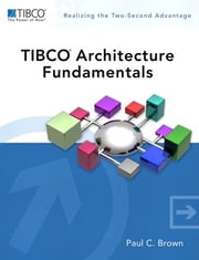 TIBCO Architecture Fundamentals ebook by Brown, Paul C.