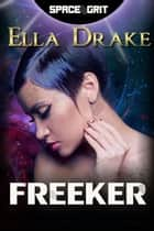 Freeker - Space Grit, #3 ebook by Ella Drake