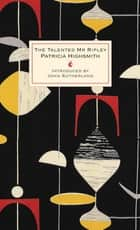The Talented Mr Ripley - A Virago Modern Classic ebook by Patricia Highsmith, John Sutherland