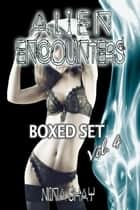 Alien Encounters: Boxed Set Volume 4 ebook by Mina Shay