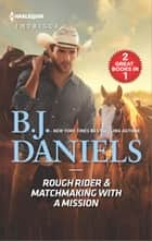 Rough Rider & Matchmaking with a Mission - Rough Rider\Matchmaking with a Mission ebook by B.J. Daniels