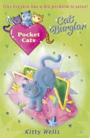 Pocket Cats: Cat Burglar ebook by Kitty Wells