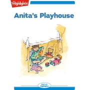 Anita's Playhouse - Read with Highlights audiobook by Marianne Mitchell