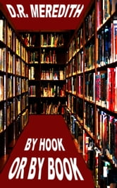 By Hook or By Book ebook by D.R. Meredith