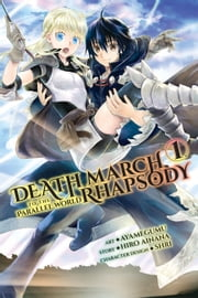 Death March to the Parallel World Rhapsody, Vol. 1 (manga) ebook by Hiro Ainana, Ayamegumu