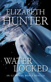 Waterlocked: An Elemental World Novella 1.5 ebook by Elizabeth Hunter