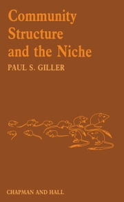 Community Structure and the Niche ebook by Paul Giller