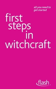 First Steps in Witchcraft: Flash ebook by Teresa Moorey