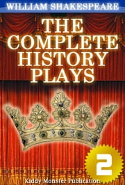 The Complete History Plays of William Shakespeare V.2 - With 30+ Original Illustrations,Summary and Free Audio Book Link ebook by William Shakespeare