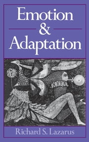 Emotion and Adaptation ebook by Richard S. Lazarus