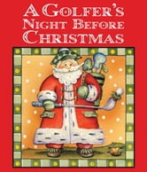 Golfer's Night Before Christmas ebook by Jody Feldman