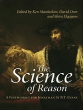 The Science of Reason - A Festschrift for Jonathan St B.T. Evans ebook by