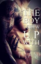 The Boy I Grew Up With ebook by Tijan