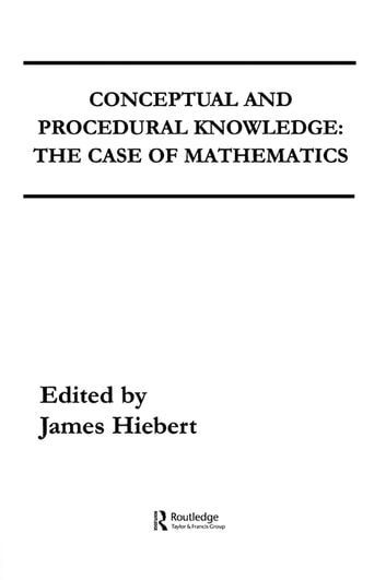 Conceptual and Procedural Knowledge - The Case of Mathematics ebook by
