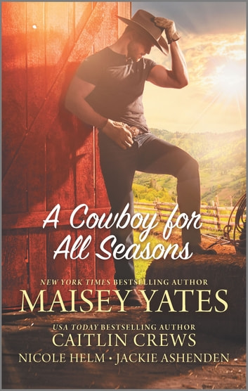 A Cowboy for All Seasons ebook by Caitlin Crews,Nicole Helm,Maisey Yates,Jackie Ashenden