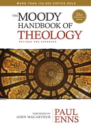 The Moody Handbook of Theology ebook by Paul P Enns