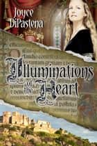 Illuminations of the Heart - Poitevin Hearts, #2 ebook by Joyce DiPastena