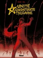 UCT - Unité Combattante Trudaine eBook by Sylvain Ricard, Rica