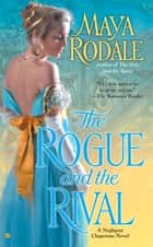The Rogue and the Rival ebook by Maya Rodale