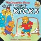 The Berenstain Bears Get Their Kicks ebook by Stan Berenstain, Jan Berenstain