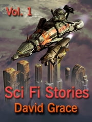 Sci Fi Stories: Volume 1 - Tramp ebook by David Grace