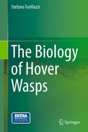 The Biology of Hover Wasps ebook by Stefano Turillazzi