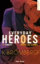 Everyday heroes - tome 2 Combust ebook by K. Bromberg, Sylvie Del cotto