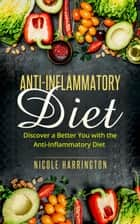 Anti-Inflammatory Diet ebook by Nicole Harrington