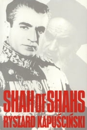 Shah of Shahs ebook by Ryzard Kapuscinski
